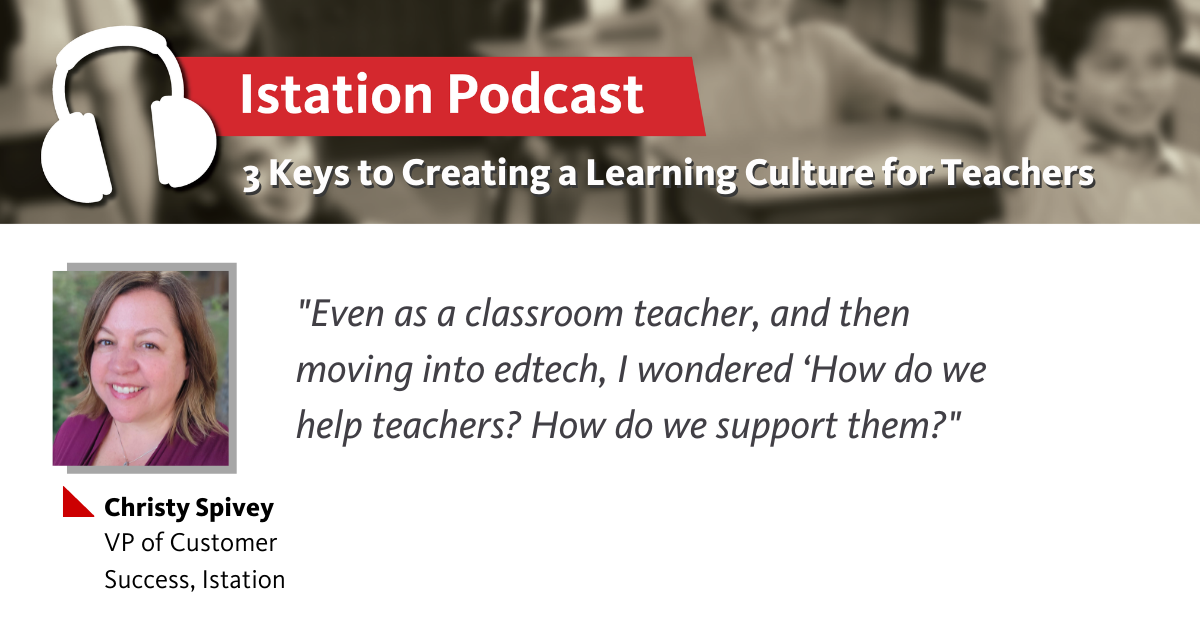 Photo of Podcast: 3 Keys to Creating a Learning Culture for Teachers